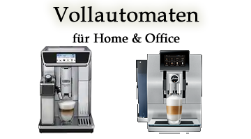 Kaffeemaschinen Home & Office (Vollautomaten)